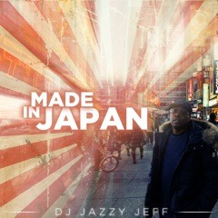 dj-jazzy-jeff-made-in-japan-2011