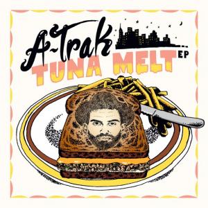 a-trak-tuna-melt-ep