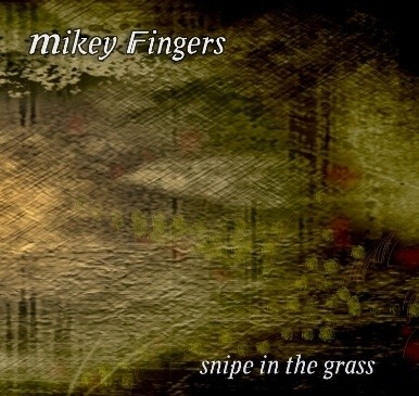 mikey-fingers-snipe-in-the-grass-ep